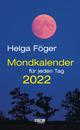 Mondkalender für jeden Tag 2022