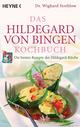 Das Hildegard-von-Bingen-Kochbuch