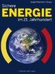 Sichere Energie im 21.Jahrhundert