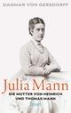 Julia Mann, die Mutter von Heinrich und Thomas Mann