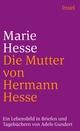Marie Hesse: Die Mutter von Hermann Hesse