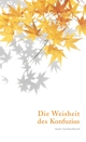 Die Weisheit des Konfuzius