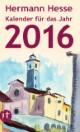 Hermann Hesse - Kalender für das Jahr 2016