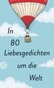In 80 Liebesgedichten um die Welt