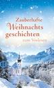 Zauberhafte Weihnachtsgeschichten zum Vorlesen