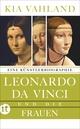 Leonardo und die Frauen