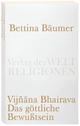 Vijnana Bhairava - Das göttliche Bewußtsein