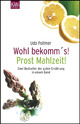 Wohl bekomm's!/Prost Mahlzeit