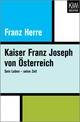 Kaiser Franz Joseph von Österreich