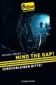 Mind the Gap!/Zurückbleiben, bitte!