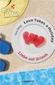 Love Takes a Holiday/Liebe auf Urlaub