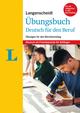 Langenscheidt Übungsbuch Deutsch für den Beruf - Deutsch als Fremdsprache für Anfänger