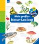 Mein großes Natur-Lexikon