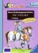 Neue Erstlesegeschichten für Mädchen 2. Klasse
