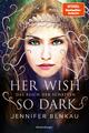 Das Reich der Schatten - Her Wish So Dark
