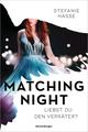 Matching Night - Liebst du den Verräter?