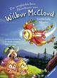 Die unglaublichen Abenteuer von Wilbur McCloud: Gefährliche Mission