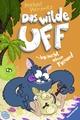 Das wilde Uff, Band 4: Das wilde Uff braucht einen Freund