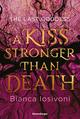 The Last Goddess - A Kiss Stronger Than Death