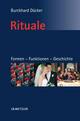 Rituale. Formen - Funktionen - Geschichte
