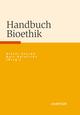Handbuch Bioethik
