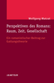 Perspektiven des Romans: Raum, Zeit, Gesellschaft