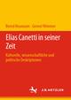 Elias Canetti in seiner Zeit