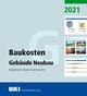 BKI Baukosten Gebäude Neubau 2021 (Teil 1)