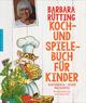 Koch- und Spielebuch für Kinder