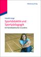 Sportdidaktik und Sportpädagogik
