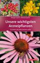 Unsere wichtigsten Arzneipflanzen
