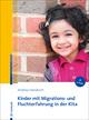 Kinder mit Migrations- und Fluchterfahrung in der Kita