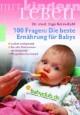 100 Fragen: Die beste Ernährung für Babys