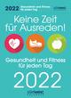 Keine Zeit für Ausreden! Gesundheit und Fitness für jeden Tag 2022 Tagesabreißkalender