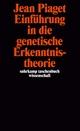 Einführung in die genetische Erkenntnistheorie