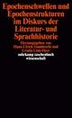 Epochenschwellen und Epochenstrukturen im Diskurs der Literatur- und Sprachhistorie
