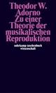 Zu einer Theorie der musikalischen Reproduktion