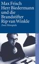 Herr Biedermann und die Brandstifter/Rip van Winkle