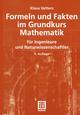 Formeln und Fakten im Grundkurs Mathematik für Ingenieure und Naturwissenschaftler