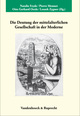 Die Deutung der mittelalterlichen Gesellschaft in der Moderne/L'imaginaire et les conceptions modernes de la societe medievale/Modern Conceptions of Medieval Society
