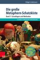 Die große Metaphern-Schatzkiste 1: Grundlagen und Methoden
