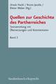 Quellen zur Geschichte des Partherreiches, Bd. 2: Griechische und lateinische Texte, Parthische Texte, Numismatische Evidenz