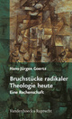 Bruchstücke radikaler Theologie heute