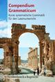 Compendium, kurze systematische Grammatik für den Lateinunterricht