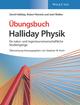 Übungsbuch - Halliday Physik für natur- und ingenieurwissenschaftliche Studiengänge