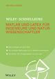Wiley-Schnellkurs Matlab und LaTeX für Ingenieure und Naturwissenschaftler