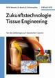 Zukunftstechnologie Tissue Engineering