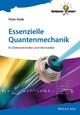 Essenzielle Quantenmechanik