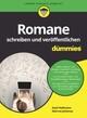Romane schreiben und veröffentlichen für Dummies