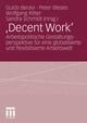 'Decent Work?' - Arbeitspolitische Gestaltungsperspektive für eine globalisierte und flexibilisierte Arbeitswelt